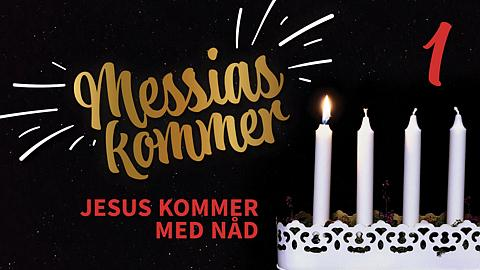Messias kommer - Första advent