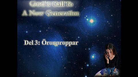 God's call to a new generation Del 3: Öronproppar
