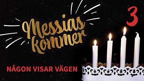 Messias kommer - Tredje advent